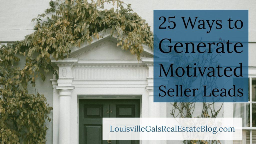 Freebie - 25 ways to generate motivated seller leads