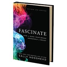 Fascinate – How to Make Your Brand Impossible to Resist