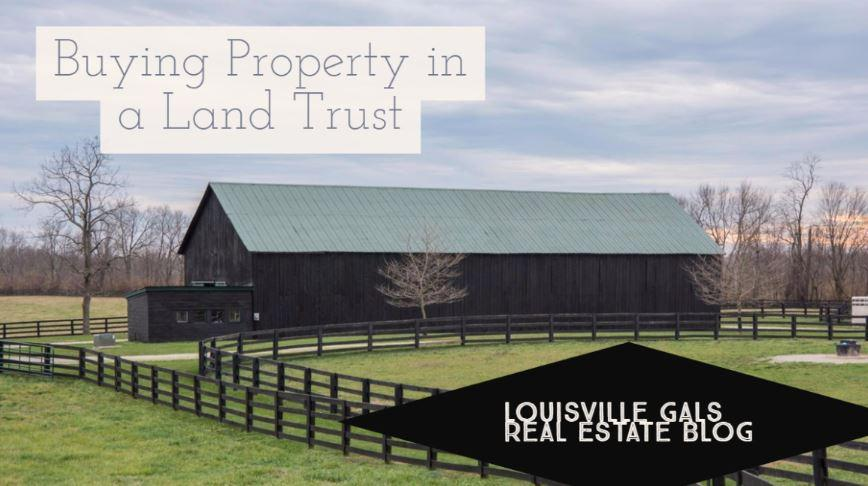 Tips for Buying Property in a Land Trust + the Agreement