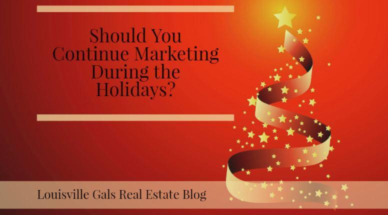 Should I Continue Marketing to Motivated Sellers During the Holidays?