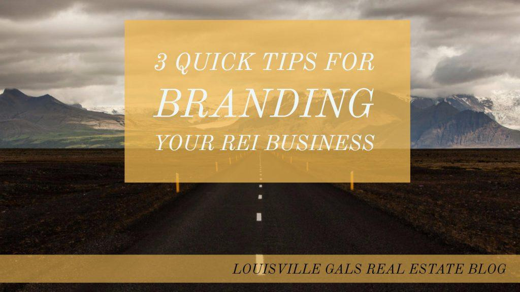3 Quick Tips for Branding Your Real Estate Business