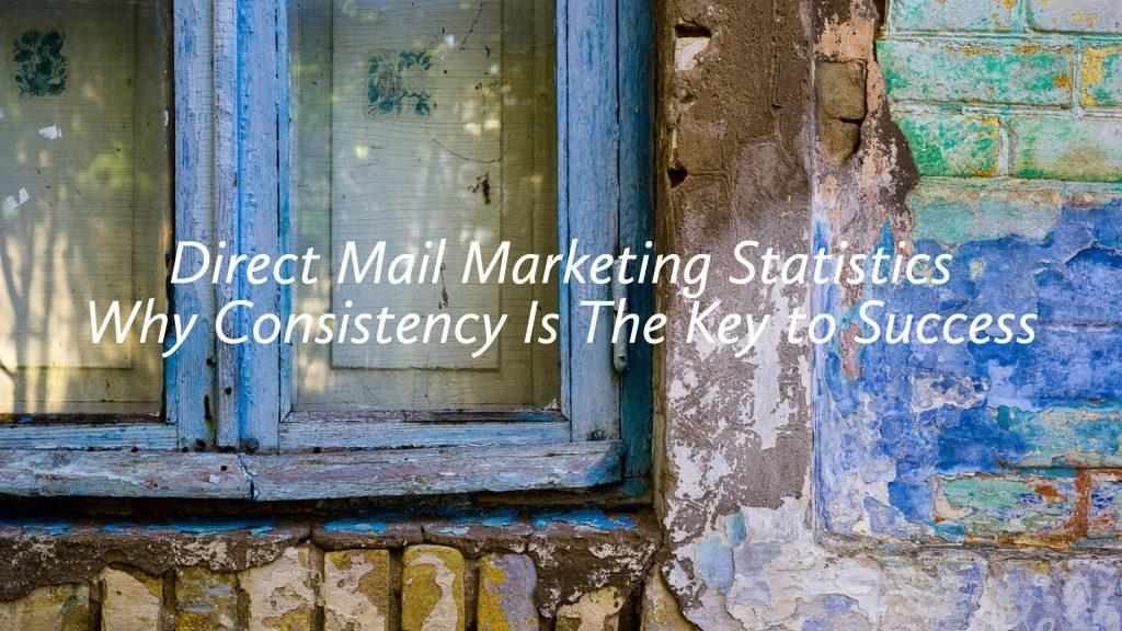 Direct Mail Marketing Statistics - Why Consistency is the Key to Success Part 1- Video