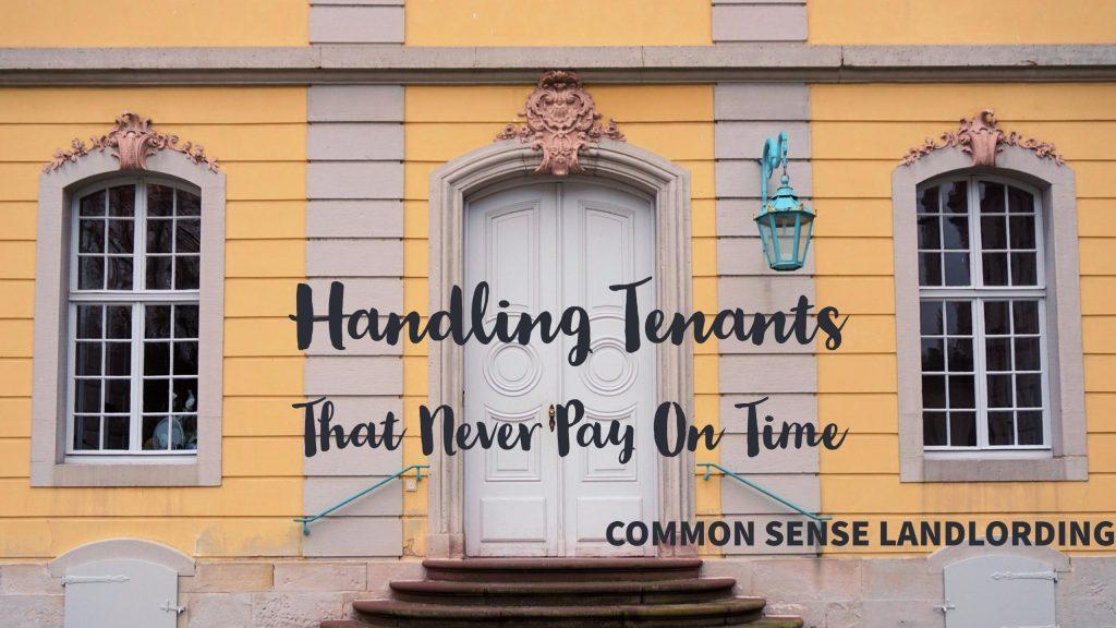 How to Deal With Tenants That Never Pay On Time