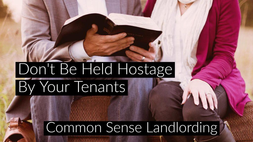 Landlord Mistakes: How to Be Held Hostage by Your Tenant