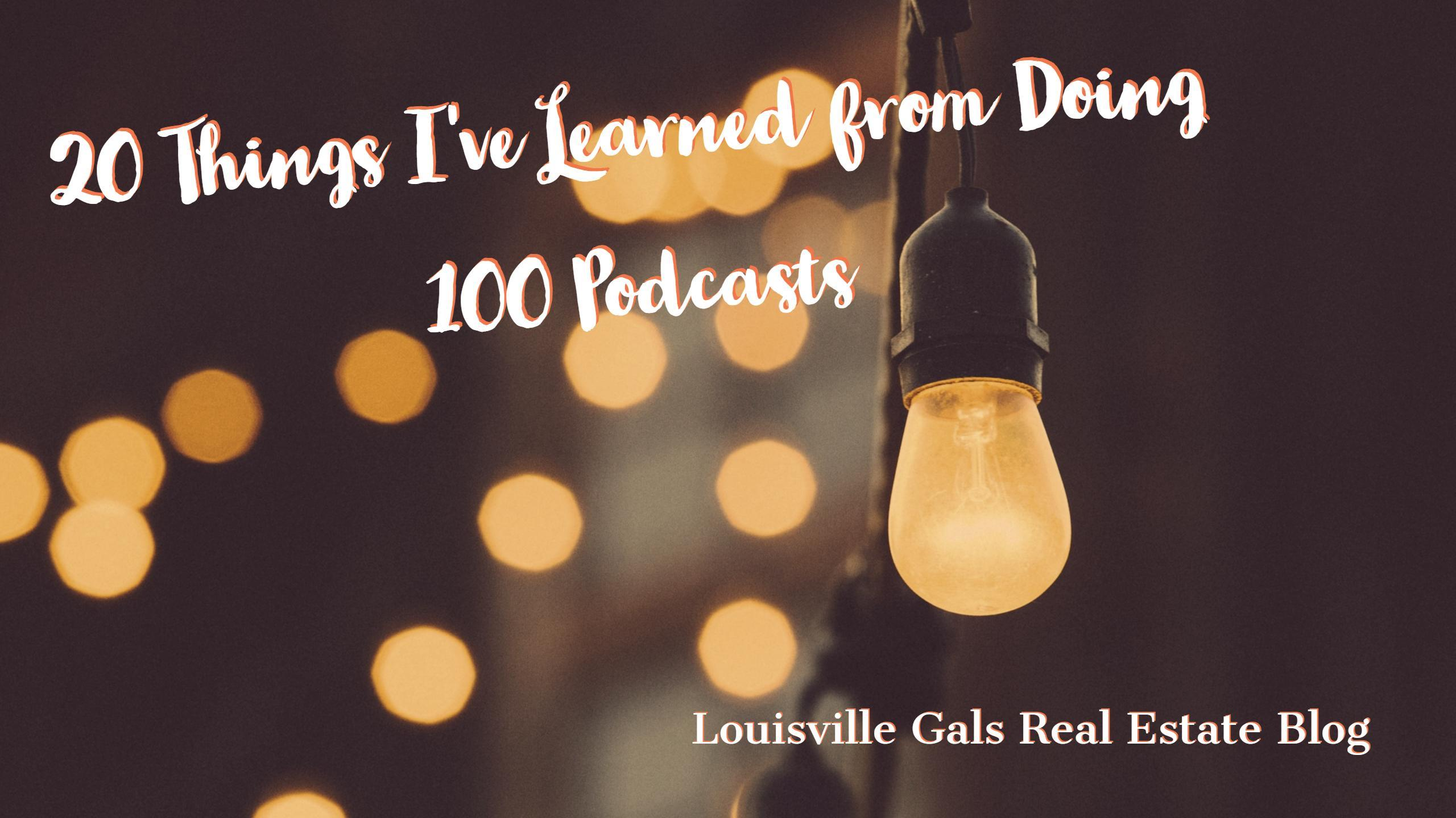 20 Things I learned From Doing 100 Podcasts