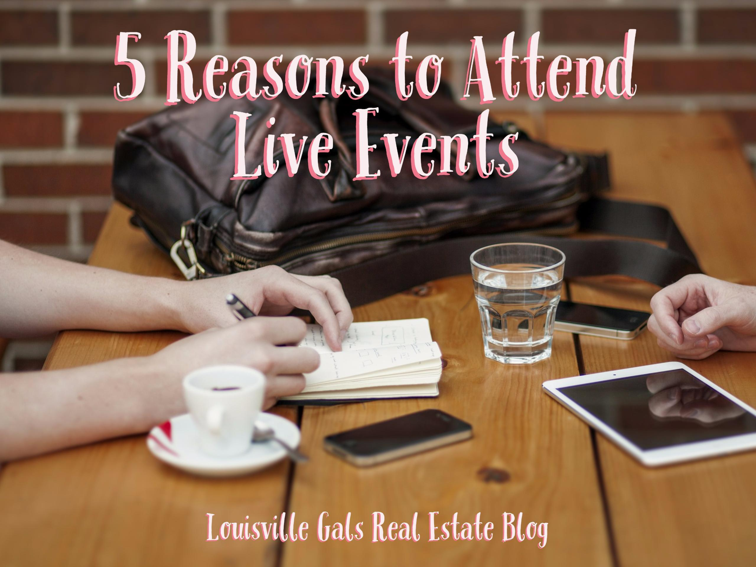 5 Reasons You Should Attend Live Events