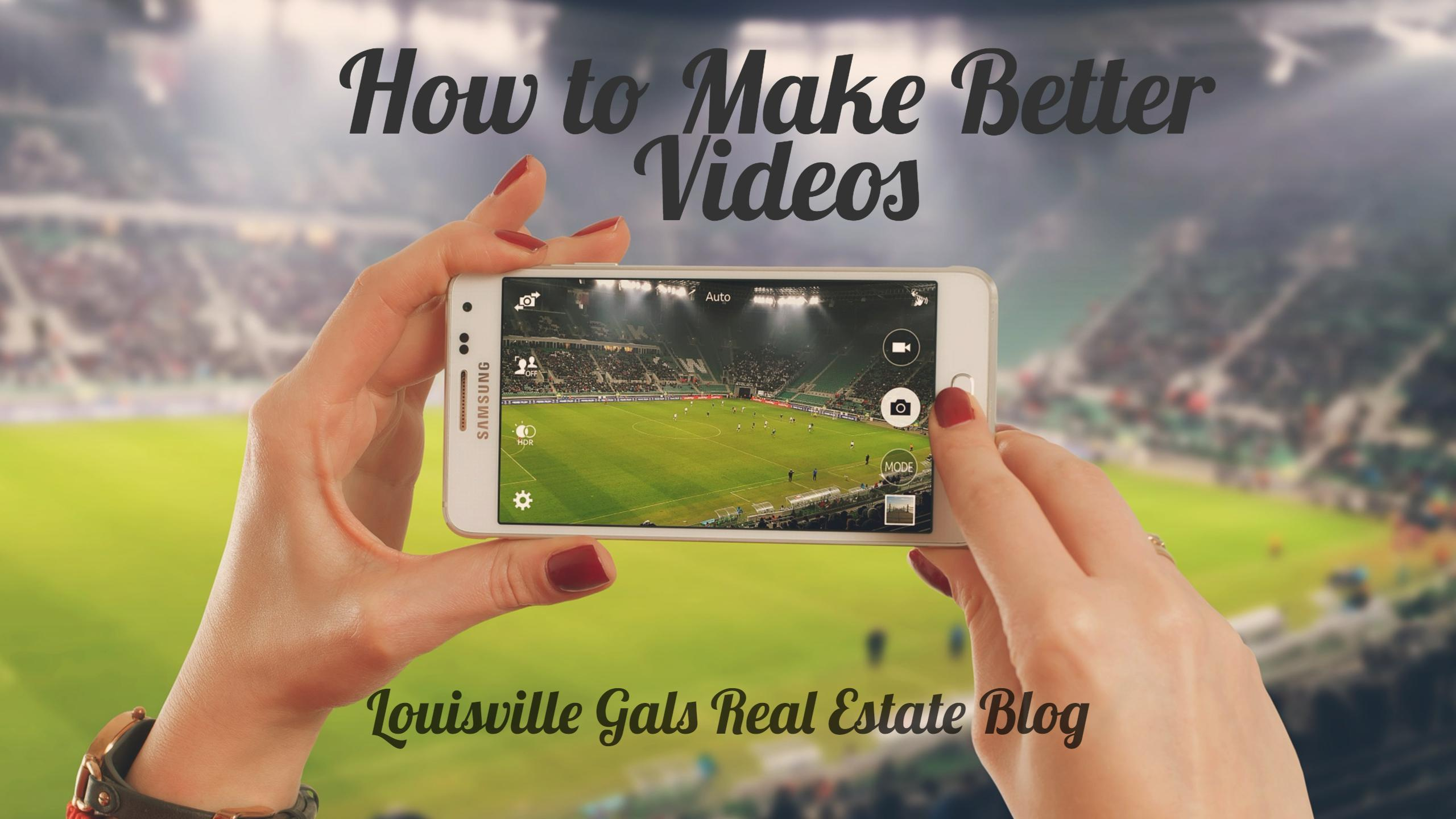 How to Make Better Videos with Your Smartphone