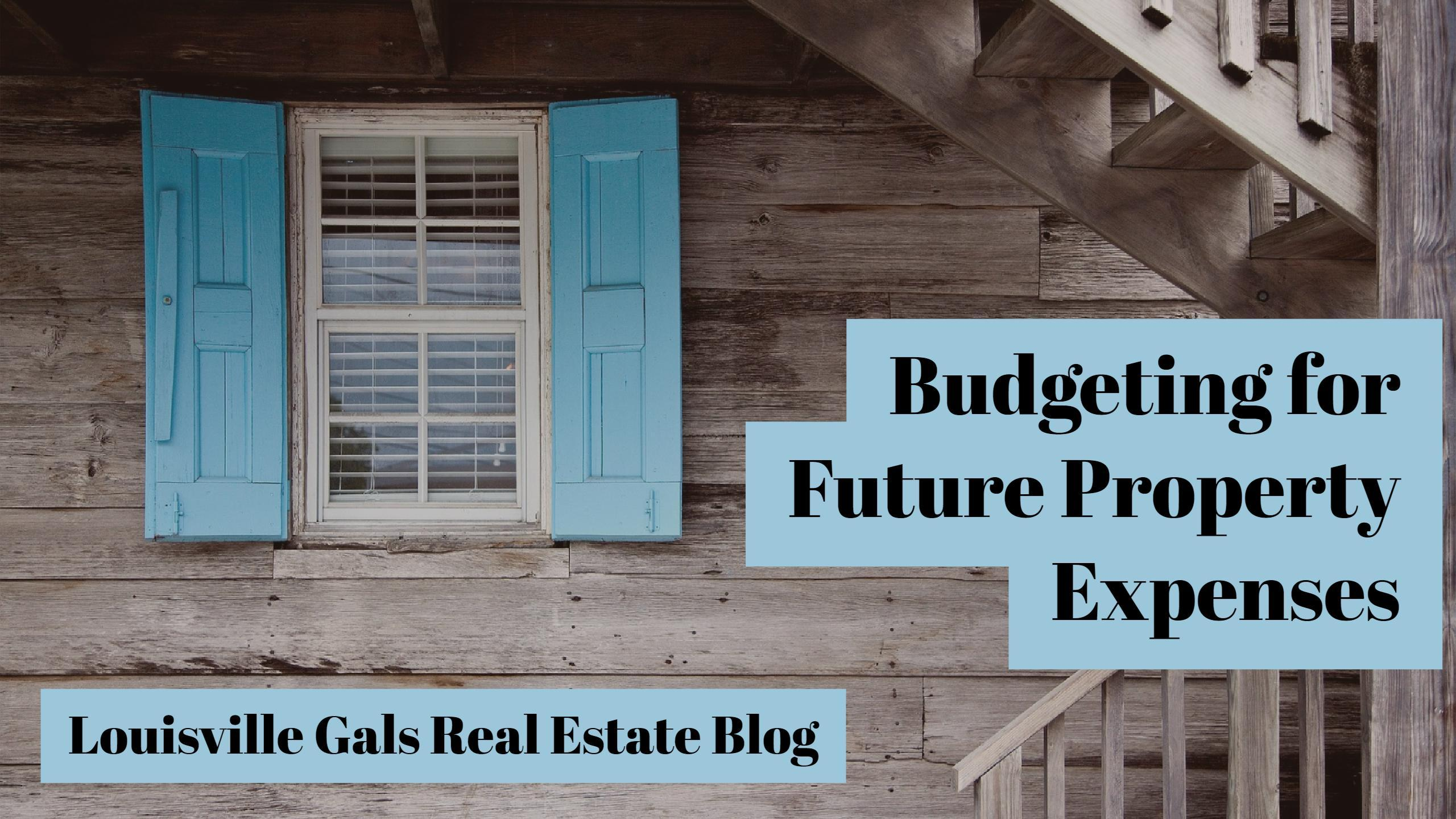 How to Properly Budget for Future Property Expenses