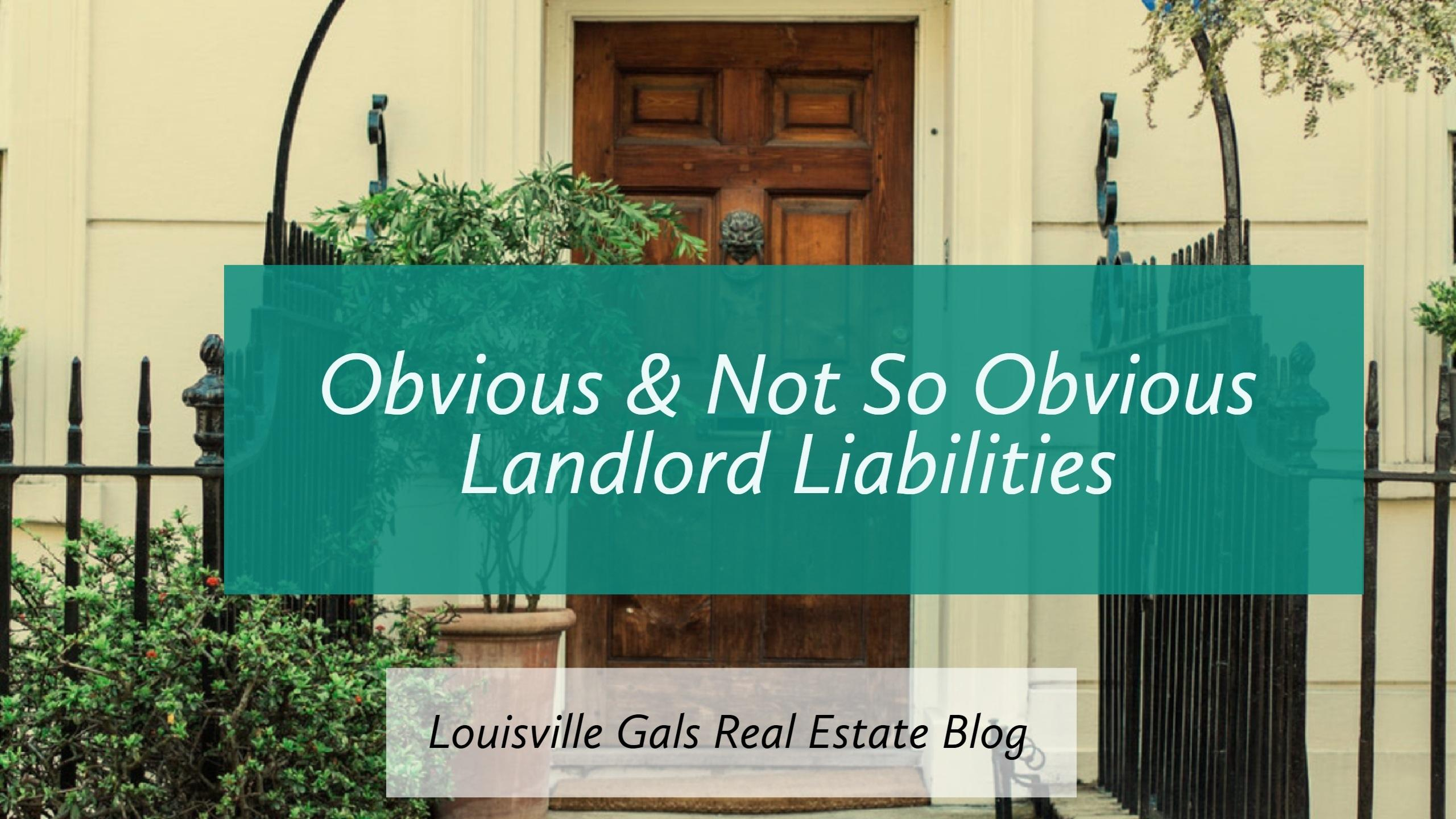 The Obvious and Not So Obvious Landlord Liabilities