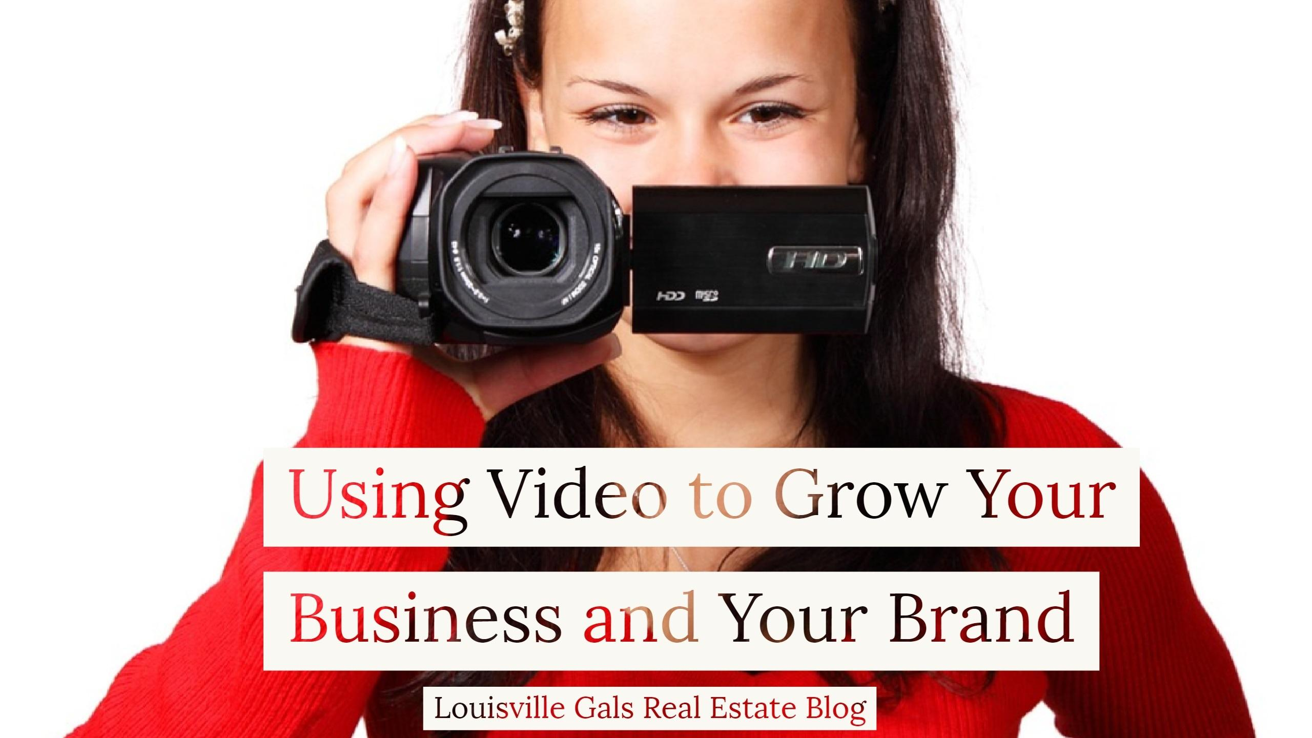 Using Video to Grow Your Your Business and Your Brand – Part 1