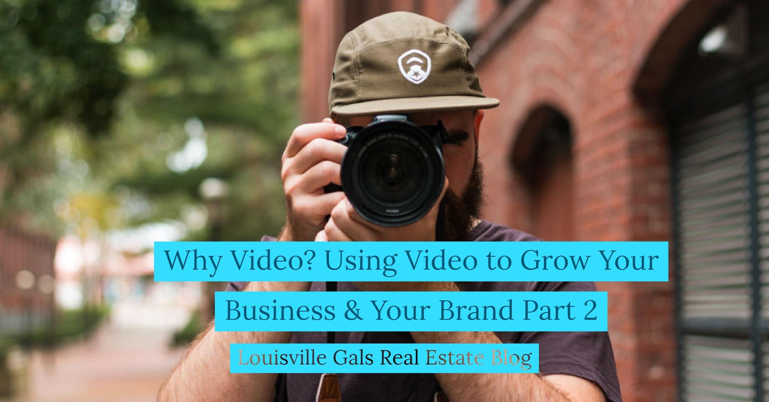 Why Video? Using Video to Grow Your Business, Your Brand and Your Bottom Line - Part 2