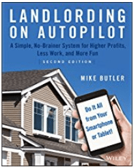 Landlording on Autopilot By Mike Butler - Revised and Updated - Book Review