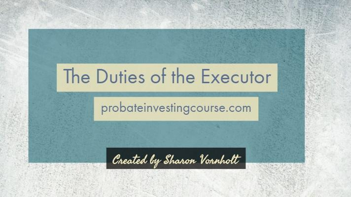 Probate Investing Part 2: The Duties of the Executor - Video - Podcast #126