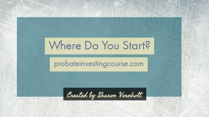 Probate Investing Part 3: Getting Started in Probate Investing - Video + Podcast #127