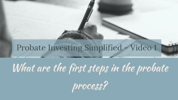 What are the First Steps in the Probate Process after a Death? Video 1 of 4.