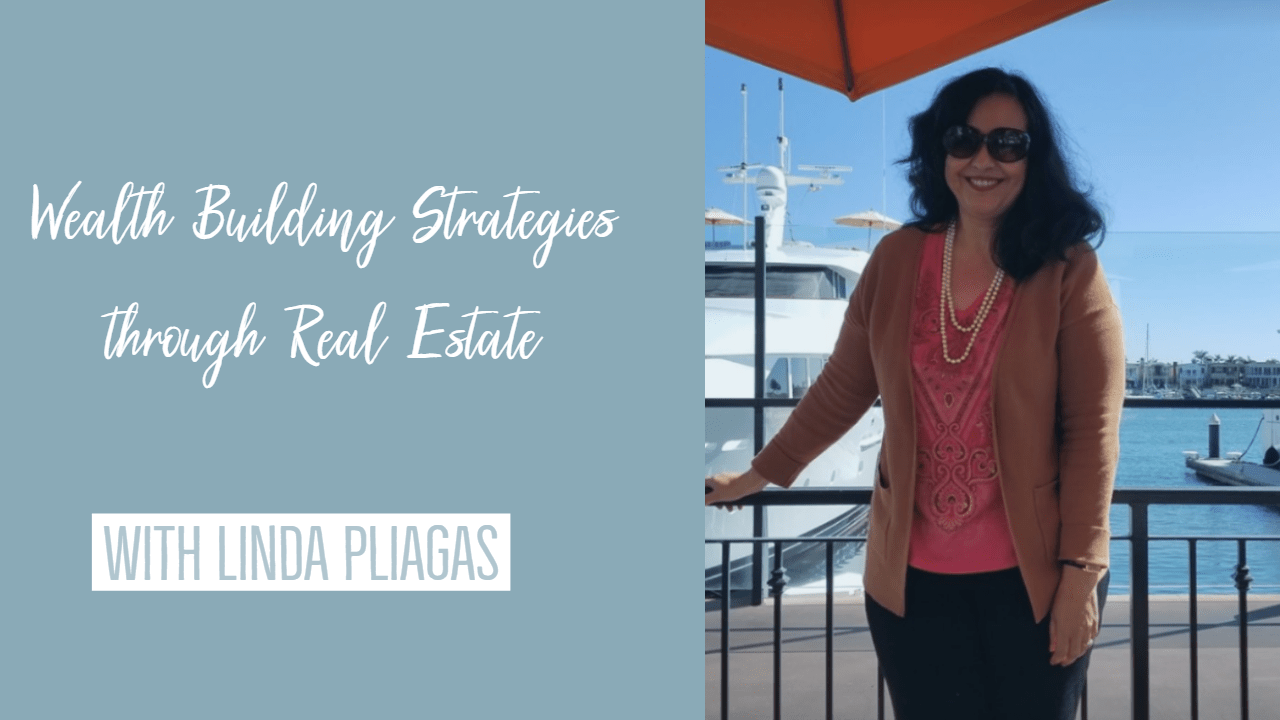 Wealth Building Strategies through Real Estate - Guest Interview with Linda Pliagas