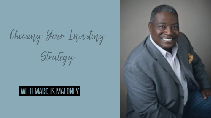 Tips for Choosing Your Investing Strategy with Marcus Maloney