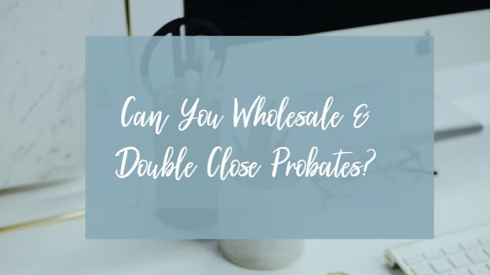 Wholesale probates