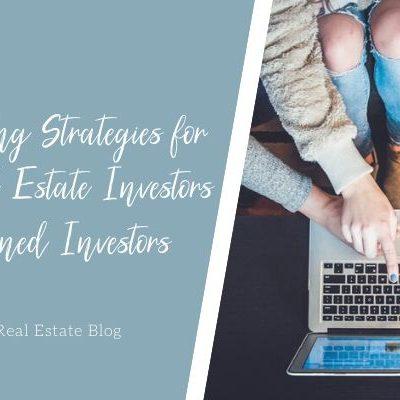 5 Marketing Strategies for New Real Estate Investors and Seasoned Investors