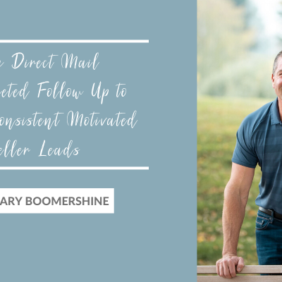 Using Direct Mail and Targeted Follow Up to Generate Consistent Motivated Seller Leads