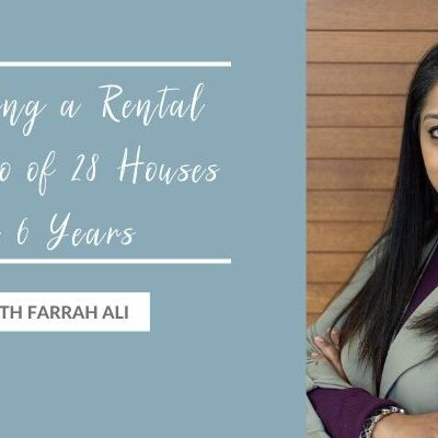 Building a Rental Portfolio of 28 Houses in 6 Years with Farrah Ali