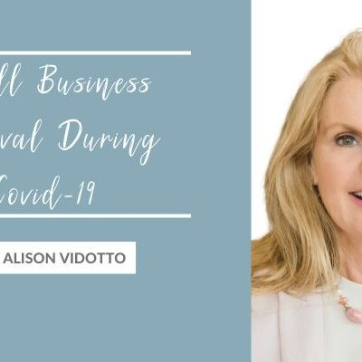 Small Business Survival During Covid-19 with Alison Vidotto