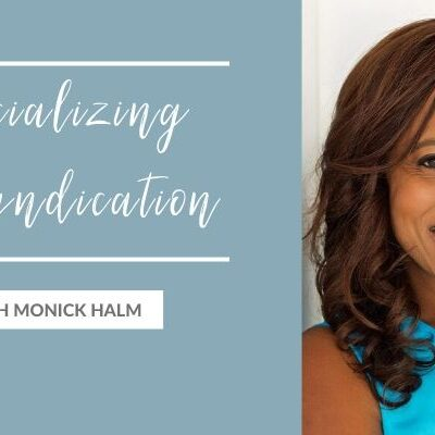 Specializing in Syndication with Monick Halm
