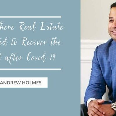8 Cities Where Real Estate is Expected to Recover the Quickest after Covid-19 with Andrew Holmes