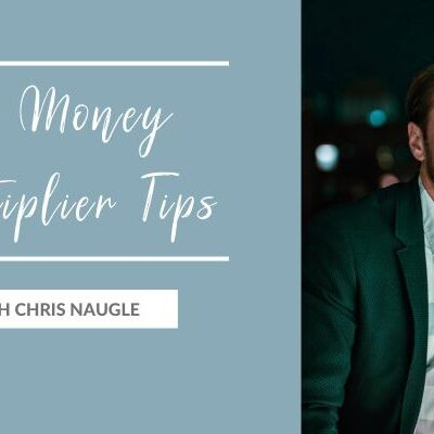 The Money Multiplier Tips with Chris Naugle
