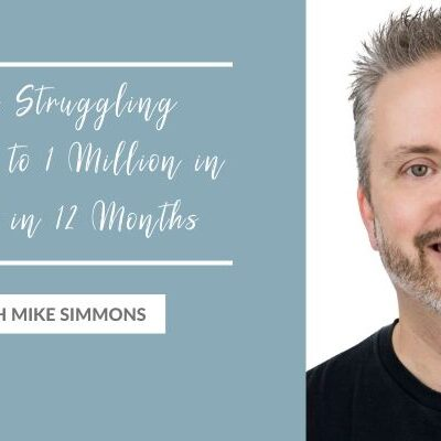 From Struggling Investor to 1 Million in Profits in 12 Months with Mike Simmons