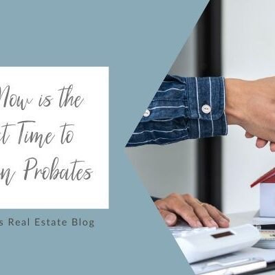 Why Now is the Perfect Time to Invest in Probates