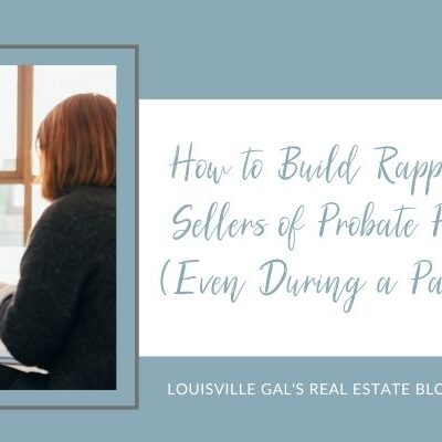 How to Build Rapport with Sellers of Probate Property (Even During a Pandemic)