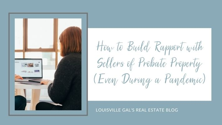 Build Rapport with Sellers of Probate Property