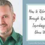How to Retire Early Through Real Estate Investing with Chris Miles