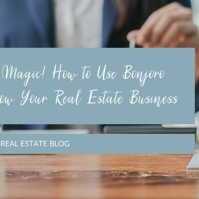 Marketing Magic! How to Use Bonjoro Videos to Grow Your Real Estate Business (and Your Brand)
