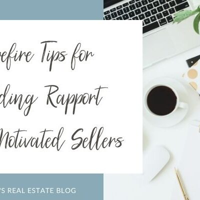 Surefire Tips for Building Rapport with Motivated Sellers