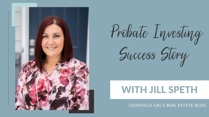 Probate Investing Success Story with Investor – Agent Jill Speth