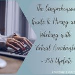 The Comprehensive Guide to Hiring and Working with Virtual Assistants – 2021 Update