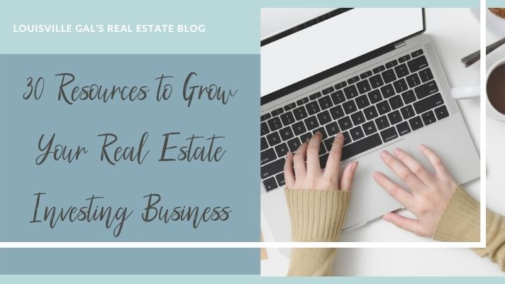 30 Resources to Grow Your Real Estate Investing Business