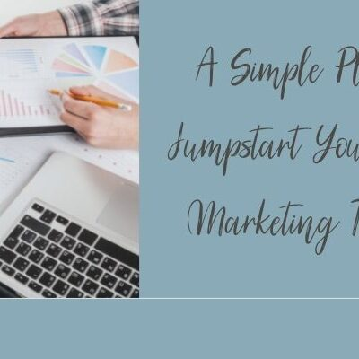 A Simple Plan to Jumpstart Your REI Marketing Today!