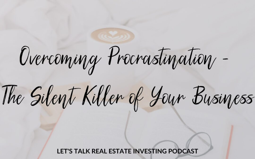 Overcoming Procrastination – The Silent Killer of Your Business