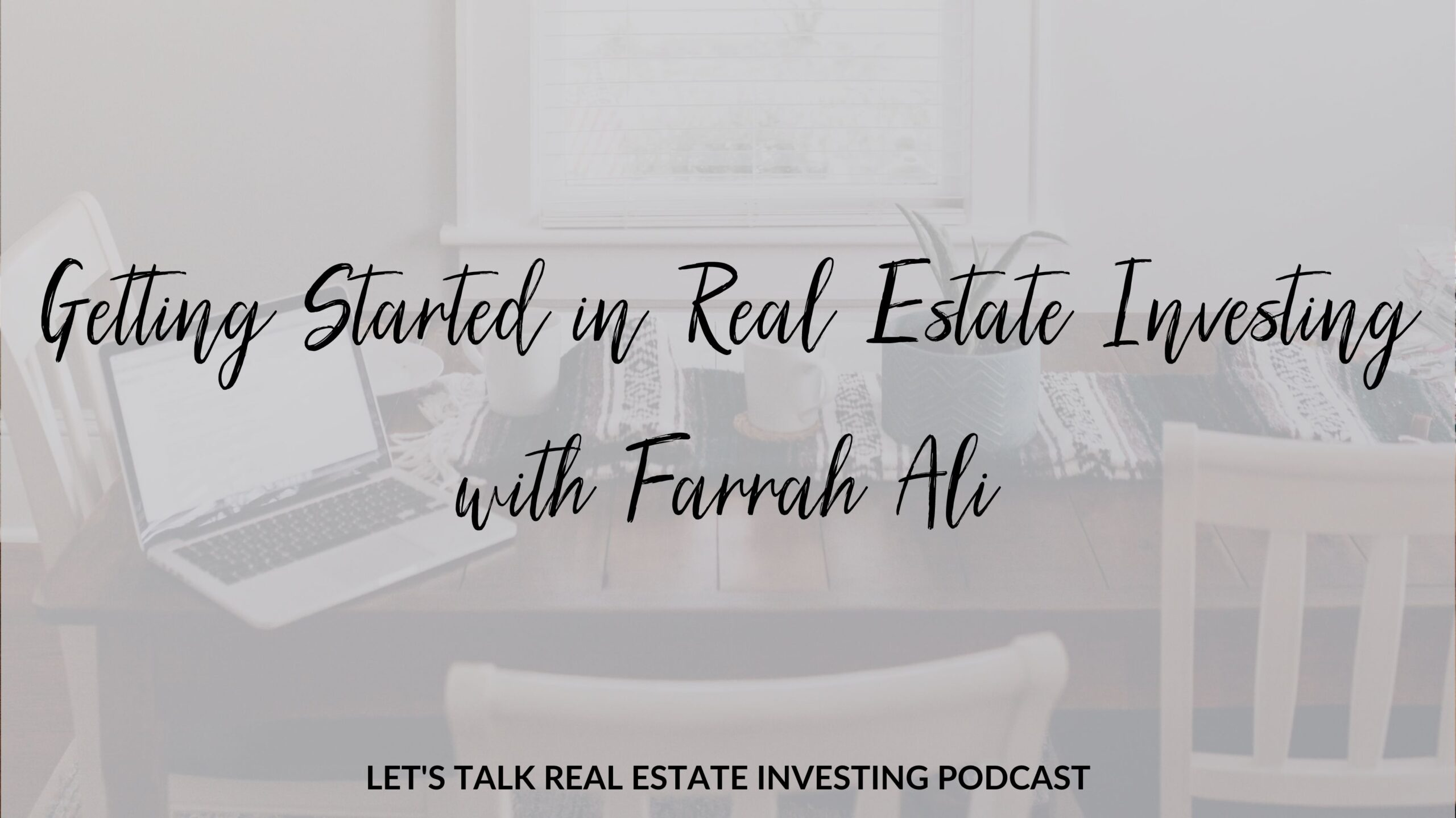 Getting Started in Real Estate Investing with Farrah Ali- From 0 to 38 Rentals