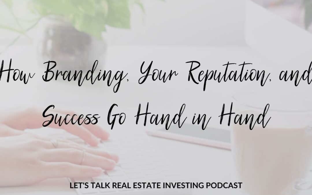 How Branding, Your Reputation, and Success Go Hand in Hand