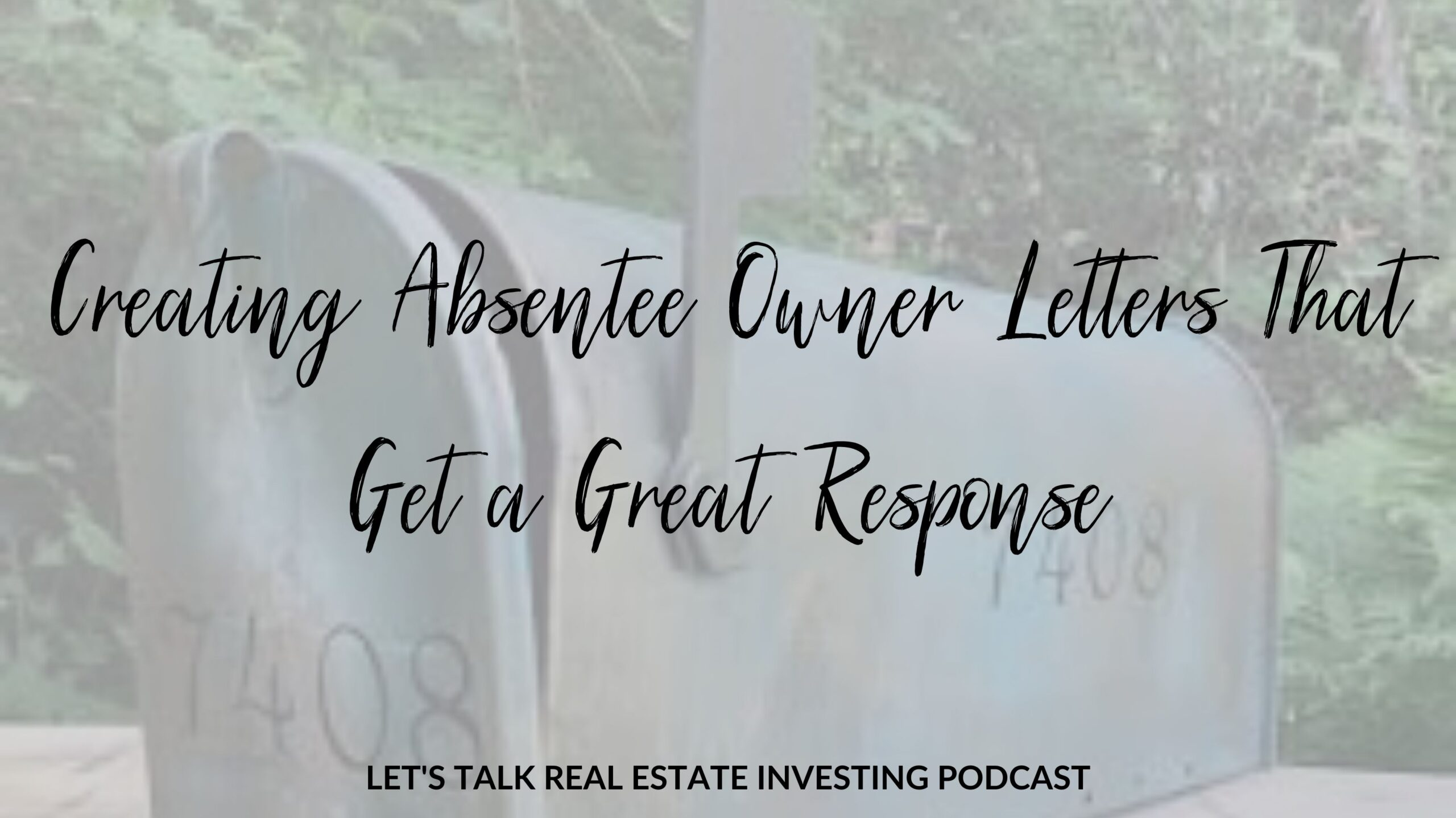 Creating Absentee Owner Letters That Get a Great Response